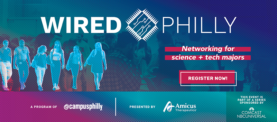 Wired Philly: Networking for Science and tech majors. Register Now!