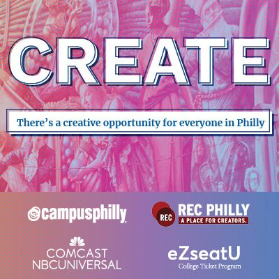 CREATE: There's a creative opportunity for everyone in Philly, Campus Philly, REC PHILLY, Comcast NBC Universal