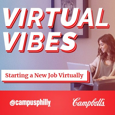 Virtual Vibes: Starting a New Job Virtually, Campus Philly, Campbell's