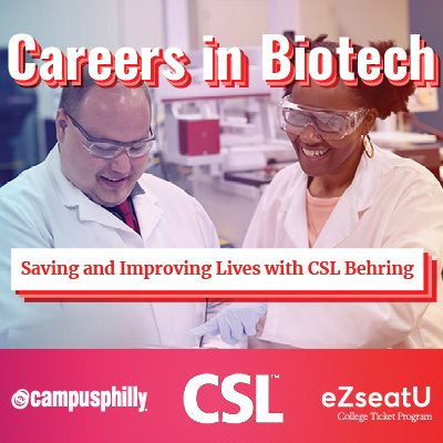 Careers in Biotech: Saving & Improving Lives with CSL Behring, Campus Philly, CSL