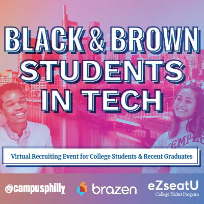 Black and Brown Students in Tech: Virtual Recruiting Event for College Students and Recent Grads, Campus Philly, Brazen