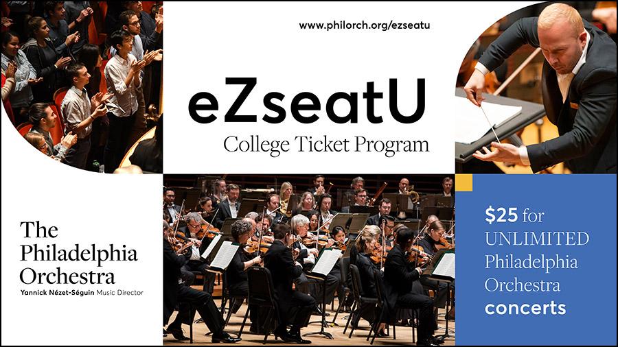 The Philadelphia Orchestra eZseatU College Ticket Program: $25 for UNLIMITED Philadelphia Orchestra concerts
